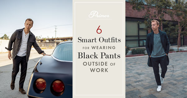 6 Smart Outfits for Wearing Black Pants Outside of Work