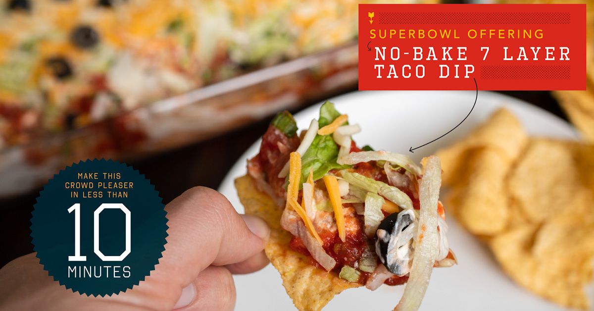 Superbowl Offering: No-Bake 7 Layer Taco Dip