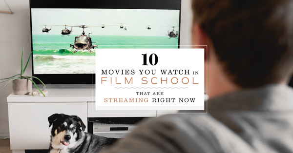 10 Movies You Watch in Film School That Are Streaming Right Now