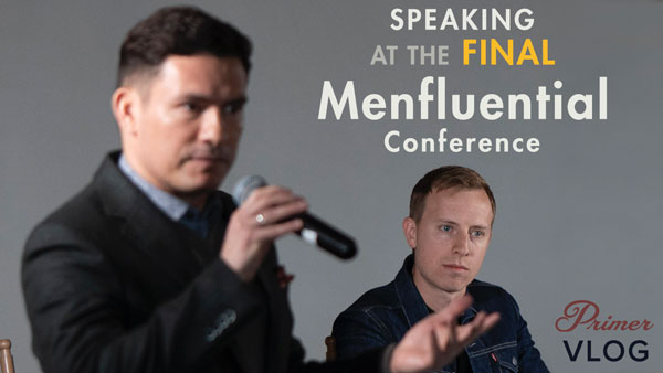 Vlog: Speaking at the FINAL Menfluential Conference