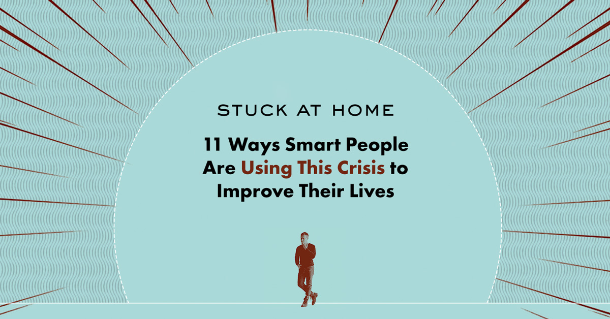 stuck at home improve your life crisis