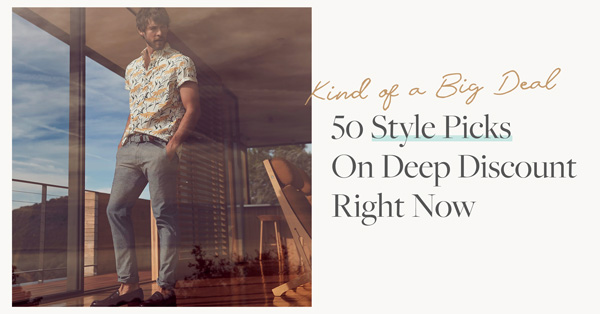 50 Style Picks On Deep Discount Right Now