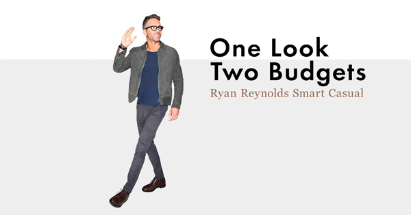 1 look 2 Budgets: Ryan Reynolds Smart Casual