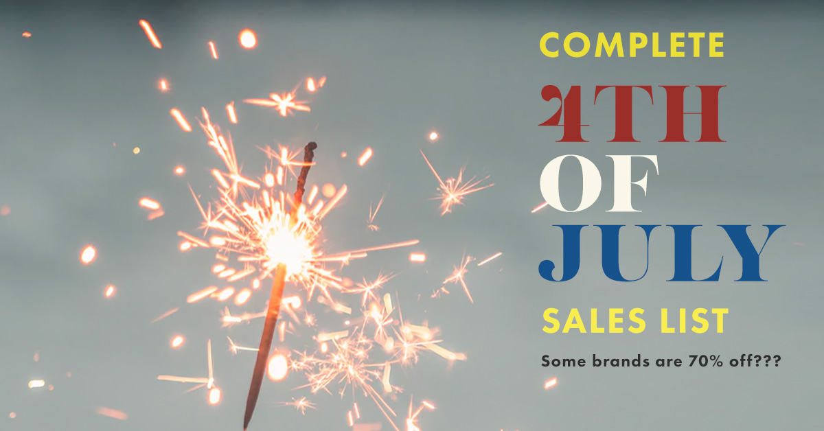 The Complete July 4th Weekend Sales List – Some are 70% Off???