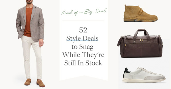 52 Style Deals to Snag While They're Still In Stock