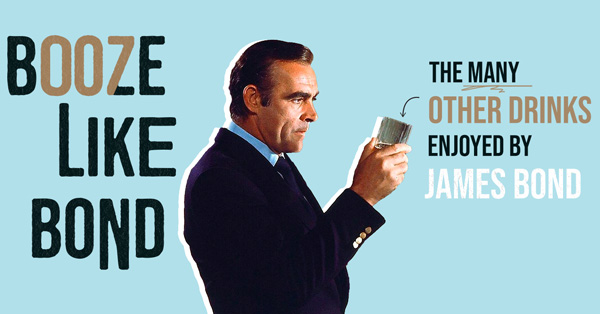 More Than the Martini: The Many Other Drinks of James Bond
