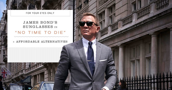 bond-sunglasses-no-time-to-die-brands-of-bond