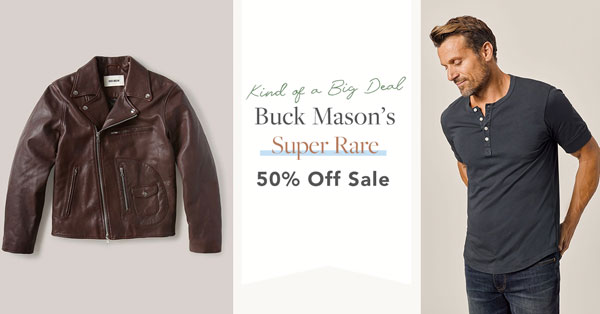 Buck Mason's Super Rare 50% Off Sale