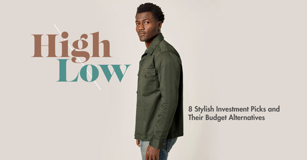 High Low: 8 Stylish Investment Picks and Their Budget Alternatives