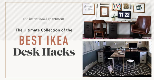 The Ultimate Collection of  the Best IKEA Desk Hacks