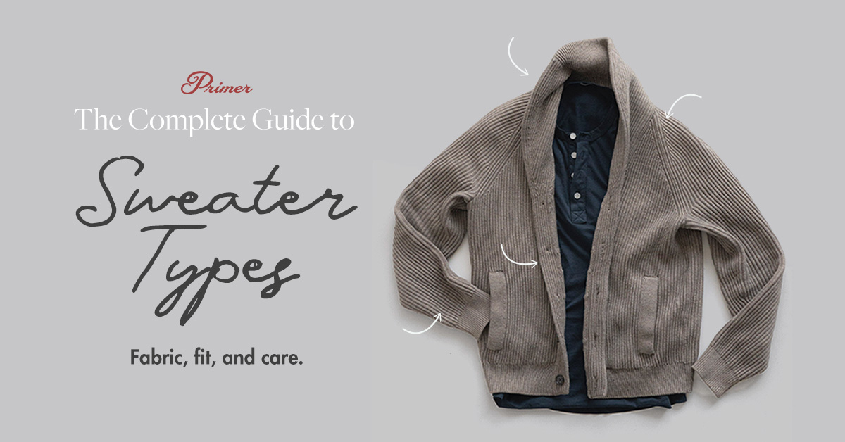 Primer's Complete Guide to Sweater Types: Fabric, Fit, and Care
