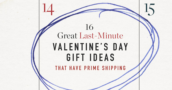 16 Great Last Minute Valentine's Day Gift Ideas That Have Prime Shipping