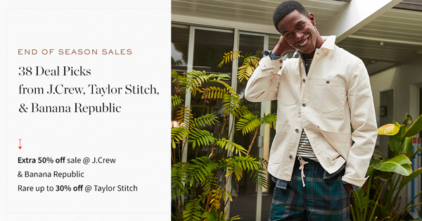 Extra 50% Off Sales: End of Season Sales at J.Crew & Banana Republic + A Rare Up to 30% Off at Taylor Stitch