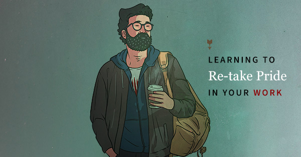 Learning to Re-take Pride in Your Work