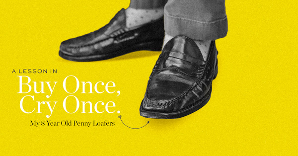 A Lesson in Buy Once, Cry Once: My 8 Year Old Penny Loafers