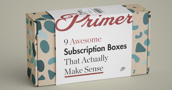 9 Awesome Subscription Boxes That Actually Make Sense
