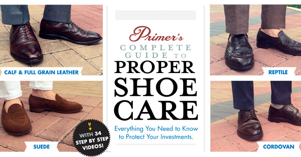 Primer's Complete Guide to Proper Leather Shoe Care + 34 Step by Step Videos