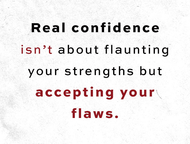 If you wish you could be and appear more confident, you may be looking in the wrong place.