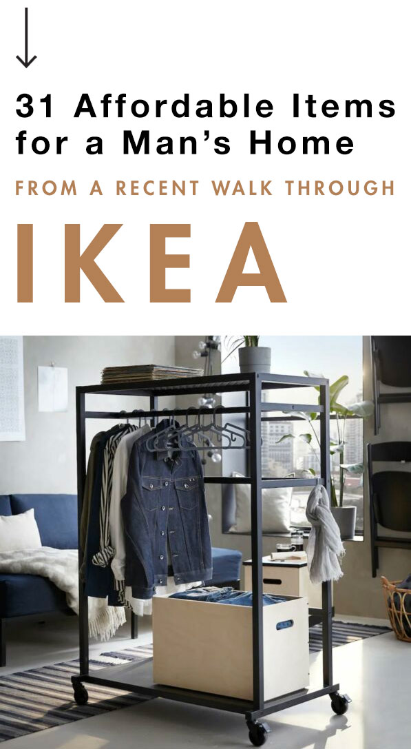 31 Affordable Items for a Man's Apartment from a Recent Walk Through Ikea