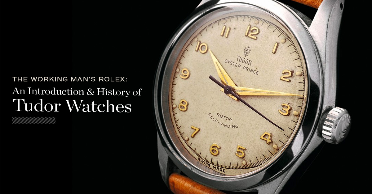 The Working Man's Rolex: An Introduction & History Of Tudor Watches