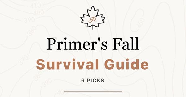 Primer's Fall Survival Guide 2021: 6 Picks